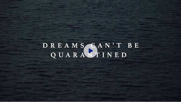 Sailing Dreams can't be Quarantined